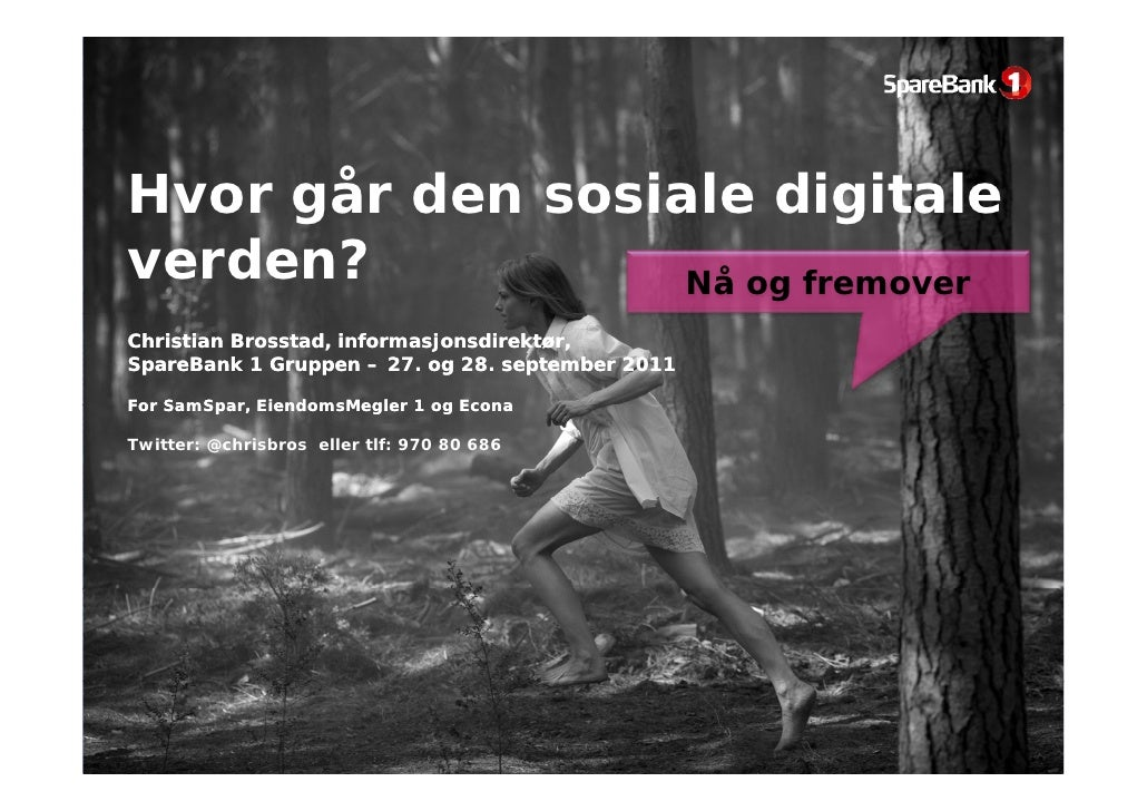 Hvor går den sosiale digitale     g                    gverden?           Nå og fremoverChristian Brosstad, informasjonsdi...