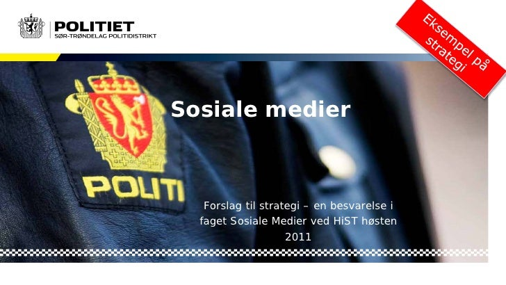 Sosiale medier   Forslag til strategi – en besvarelse i  faget Sosiale Medier ved HiST høsten                    2011