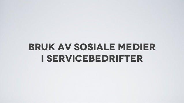 Hvordan bruke sosiale medier i servicebedrifter.