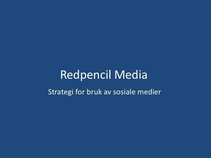 Redpencil MediaStrategi for bruk av sosiale medier