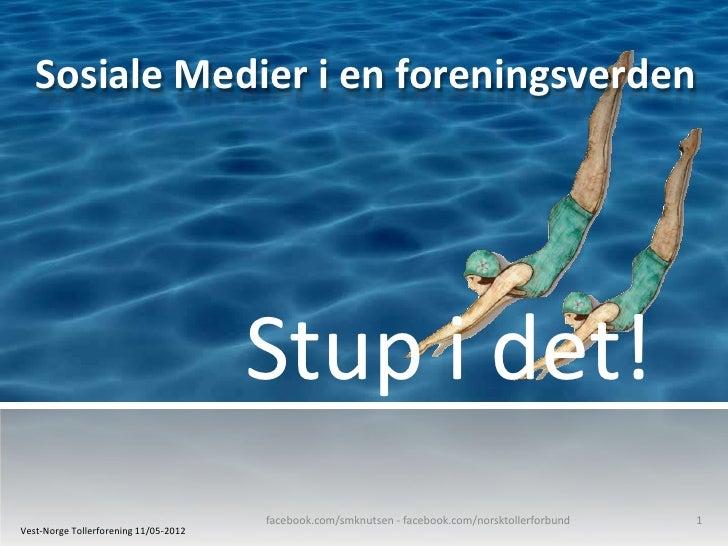 Sosiale Medier i en foreningsverden                                       Stup i det!                                     ...