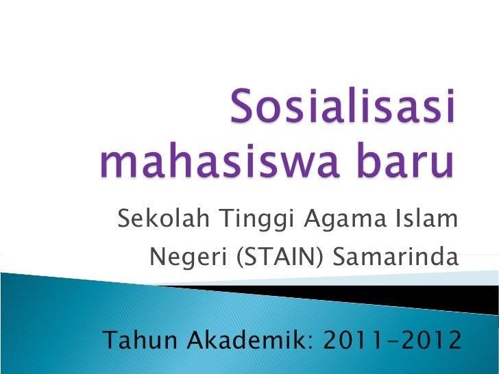 Sekolah Tinggi Agama Islam Negeri (STAIN) Samarinda Tahun Akademik: 2011-2012