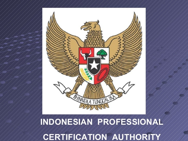 INDONESIAN  PROFESSIONAL CERTIFICATION  AUTHORITY