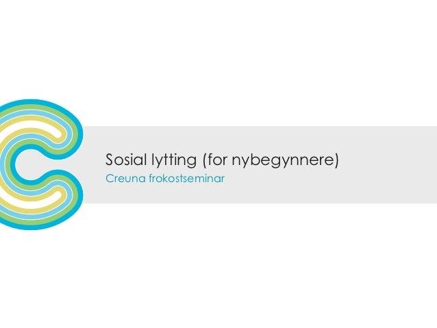 Sosial lytting (for nybegynnere)Creuna frokostseminar