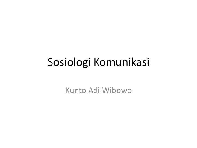Sosiologi Komunikasi Kunto Adi Wibowo