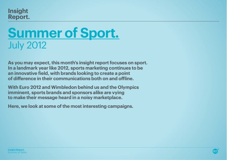 InsightReport.Summer of Sport.July 2012As you may expect, this months insight report focuses on sport.In a landmark year l...