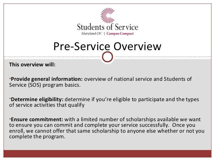 Pre-Service OverviewThis overview will:•Provide general information: overview of national service and Students ofService (...