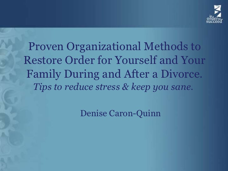 Proven Organizational Methods toRestore Order for Yourself and YourFamily During and After a Divorce. Tips to reduce stres...