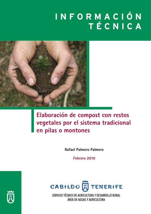 Elaboración de compost con restos vegetales por el sistema tradicional en pilas o montones, por Rafael Palmero Palmero