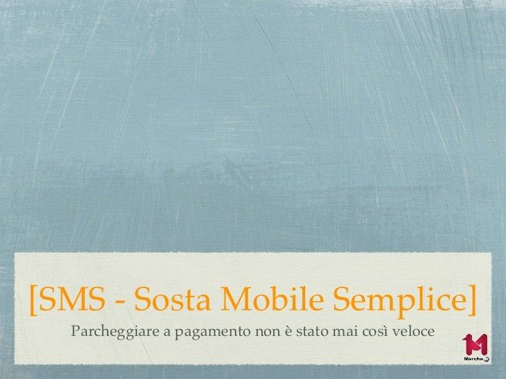 [SMS - Sosta Mobile Semplice]  Parcheggiare a pagamento non è stato mai così veloce