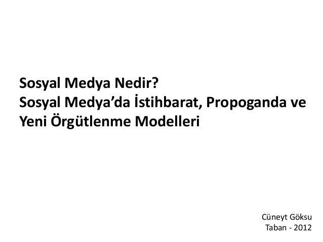 Sosyal Medya Nedir?Sosyal Medya'da İstihbarat, Propoganda veYeni Örgütlenme Modelleri                                  Cün...