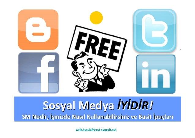 Sosyal MedyaSosyal Medya İİYYİİDDİİRR!! SM Nedir,SM Nedir, İşİşinizde Nasinizde Nasııl Kullanabilirsiniz ve Basitl Kullana...