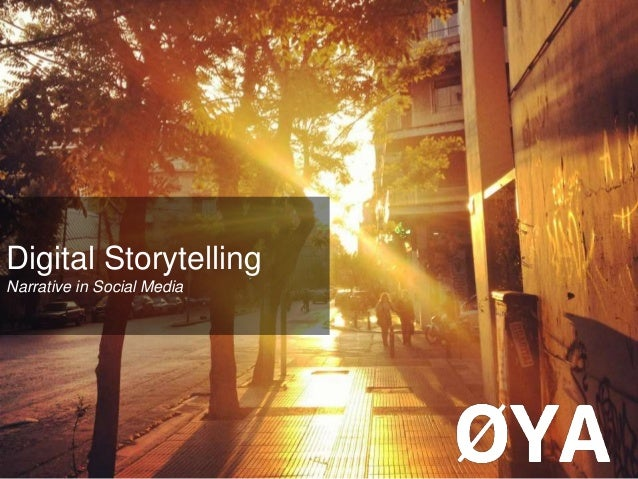 Digital StorytellingNarrative in Social Media