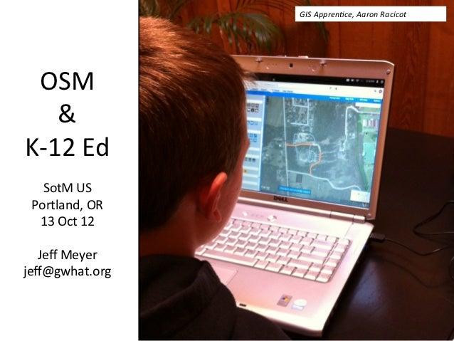 OSM & K-12 Education SotM US 2012 PDX
