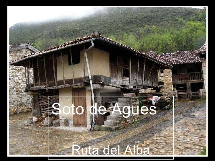 Soto de Agues/Ruta del Alba