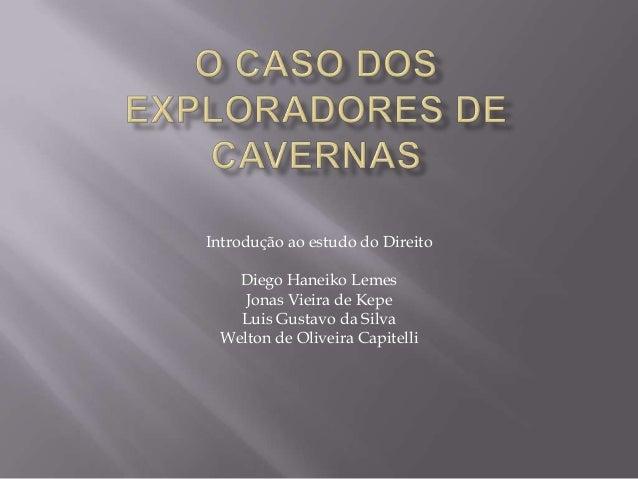 Introdução ao estudo do Direito   Diego Haneiko Lemes    Jonas Vieira de Kepe   Luis Gustavo da Silva Welton de Oliveira C...