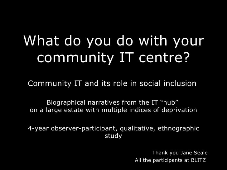 What do you do with your community IT centre? Community IT and its role in social inclusion  Biographical narratives from ...