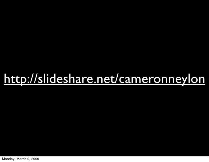 http://slideshare.net/cameronneylon     Monday, March 9, 2009