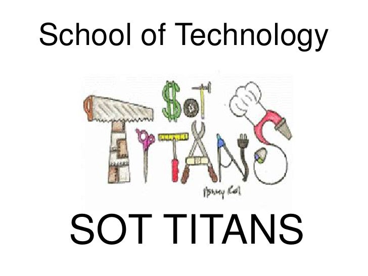 School of Technology<br />SOT TITANS<br />