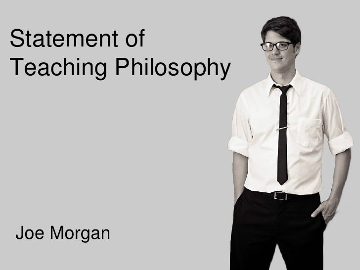 Joe Morgan Statement of Teaching Philosophy