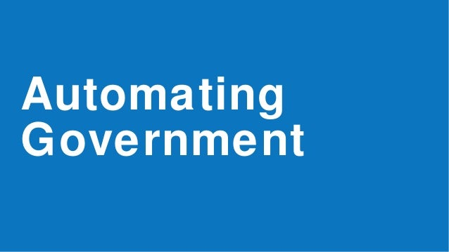 Automating Government