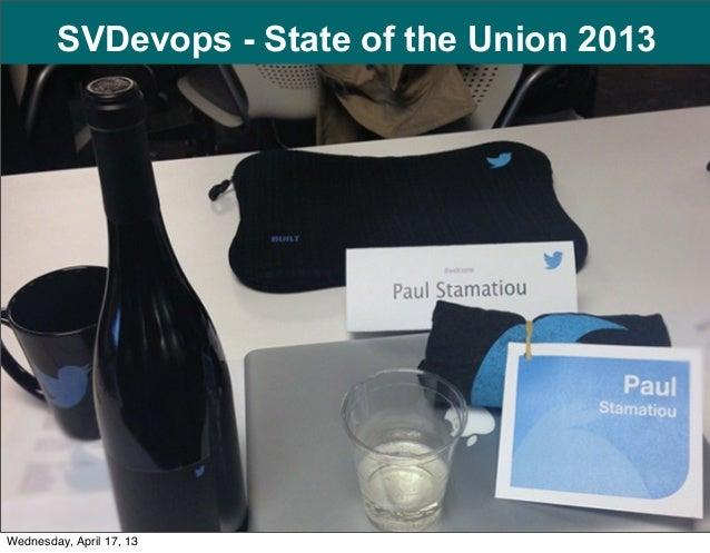 SVDevops Meetup - April 16, 2013 - Devops SoTU