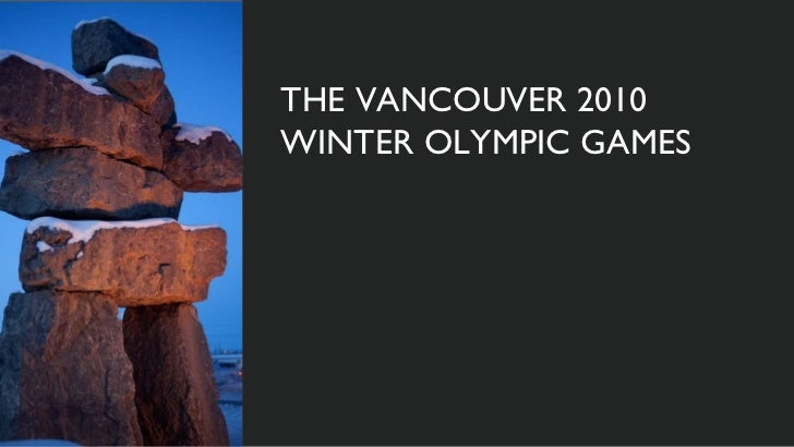 THE VANCOUVER 2010 WINTER OLYMPIC GAMES