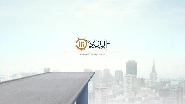 www.souf.com.br Projeto Cost Reduction