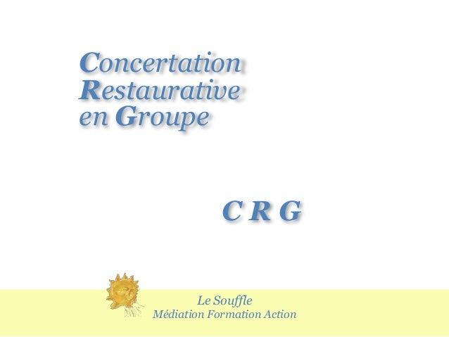 Le SouffleMédiation Formation ActionConcertationC R Gen GroupeRestaurative