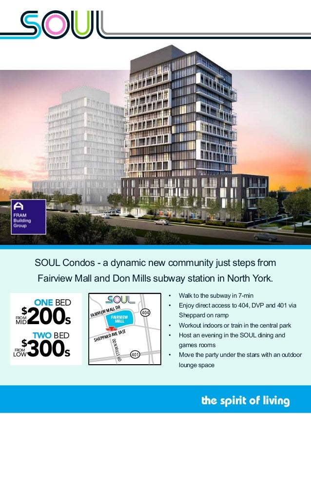 the spirit of living •	 Walk to the subway in 7-min •	 Enjoy direct access to 404, DVP and 401 via Sheppard on ramp •	 Wor...