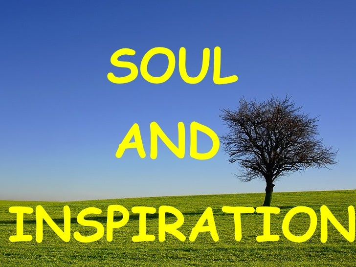Soul And Inspiration