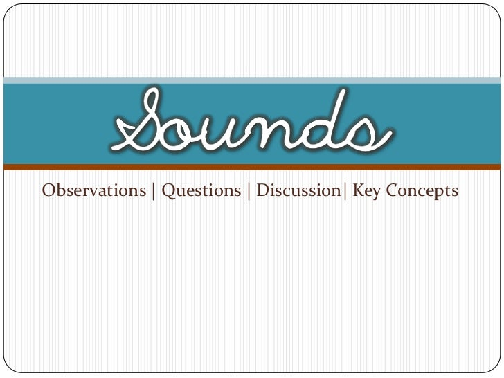 Observations | Questions | Discussion| Key Concepts
