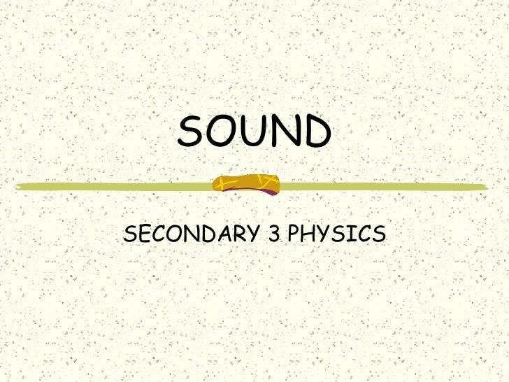 SOUND SECONDARY 3 PHYSICS