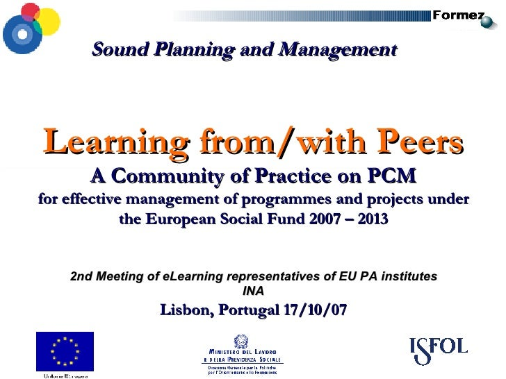 Learning from/with Peers A Community of Practice on PCM for effective management of programmes and projects under the Euro...