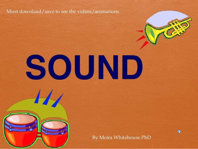 Must download/save to see the videos/animations                                   By Moira Whitehouse PhD