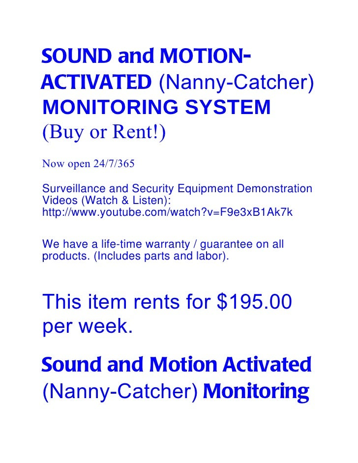 SOUND and MOTION-ACTIVATED (Nanny-Catcher)MONITORING SYSTEM(Buy or Rent!)Now open 24/7/365Surveillance and Security Equipm...