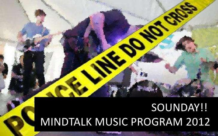 SOUNDAY!!MINDTALK MUSIC PROGRAM 2012