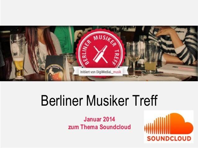 Berliner Musiker Treff Januar 2014 zum Thema Soundcloud