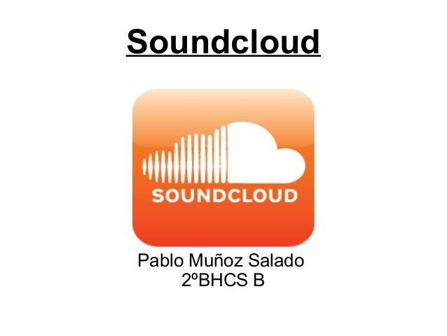 Soundcloud  Pablo Muñoz Salado  2ºBHCS B
