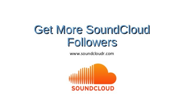 Get More SoundCloud     Followers     www.soundcloudr.com