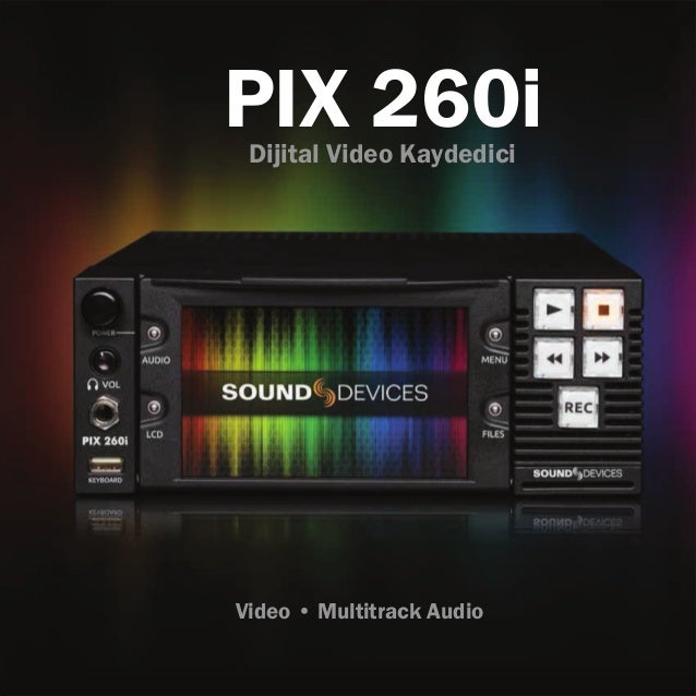 PIX 260i Dijital Video Kaydedici  Video • Multitrack Audio