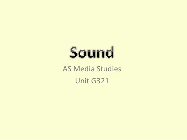 AS Media Studies Unit G321