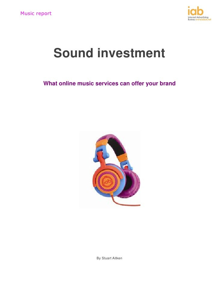Music report               Sound investment        What online music services can offer your brand                        ...