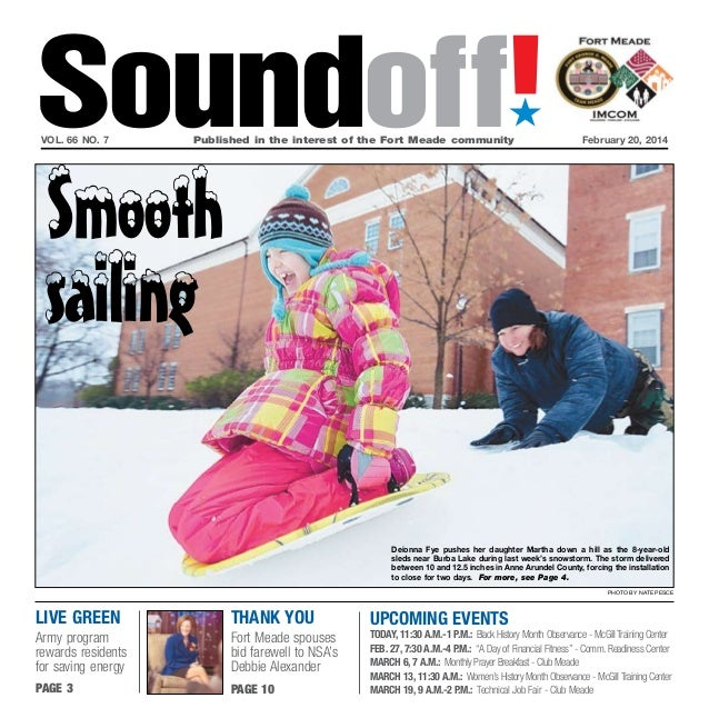 Soundoff! ´  vol. 66 no. 7  Published in the interest of the Fort Meade community  February 20, 2014  Smooth sailing  De...