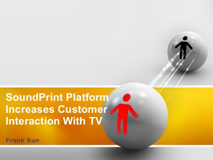 Sound print platform increases customer interaction with tv