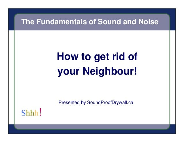 Sound proof drywall presentation turn noise into heat Soundproof a bedroom wall noisy neighbours