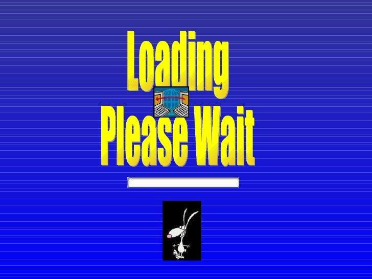 Loading  Please Wait