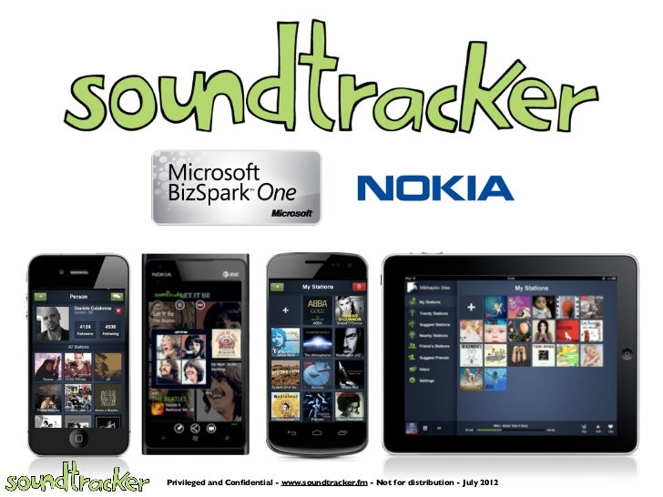 Privileged and Confidential - www.soundtracker.fm - Not for distribution - July 2012
