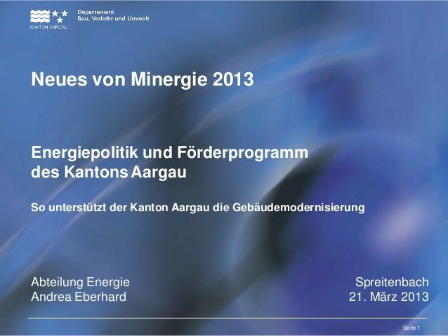 Titelmasterformat durch Klicken bearbeitenNeues von Minergie 2013         Textmasterformate durch Klicken bearbeiten      ...