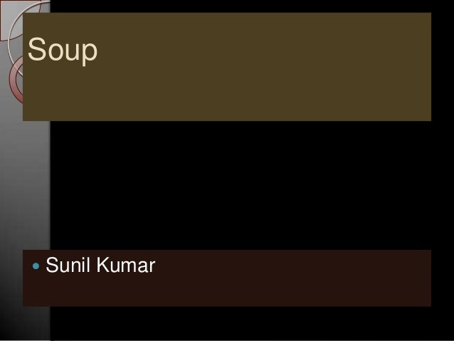 Soup  Sunil Kumar